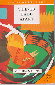 Things Fall Apart, by Chinua Achebe.