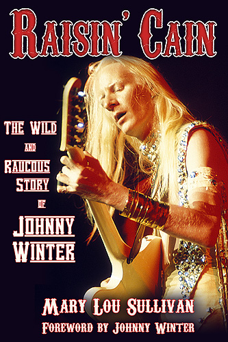 <p>The cover of Raisin'Cain, the story of Johnny Winter by Mary Lou Sullivan. Provided by Mary Lou Sullivan</p>