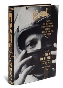 """Evel, The High-Flying Life of Evel Knievel: American Showman, Daredevil and Legend"" by Leigh Montville."