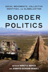 Cover of Border Politics, Social Movements, Collective Identities, and Globalization, Nancy Naples and Jennifer Bickham Mendez (eds.).