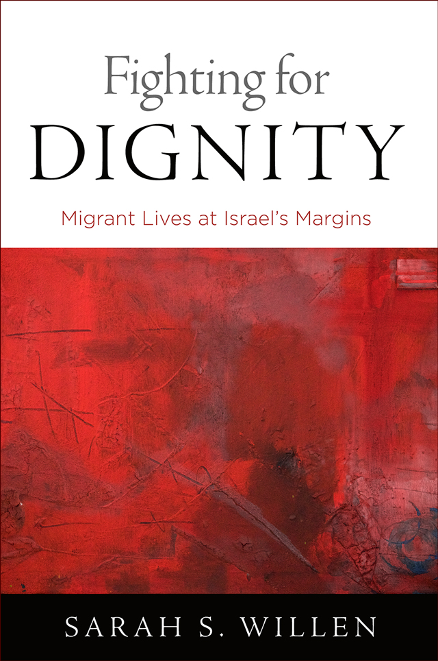 """Cover of the book """"Fighting for Dignity: Migrant Lives at Israel's Margins"""" by Sarah Willen."""