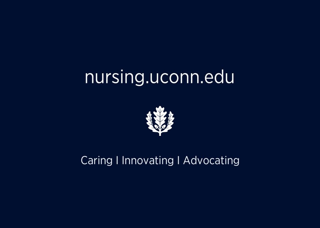 """Navy blue graphic that reads, nursing.uconn.edu and """"caring, innovating, advocating"""" in white text and features the UConn oak leaf insignia, also in white"""